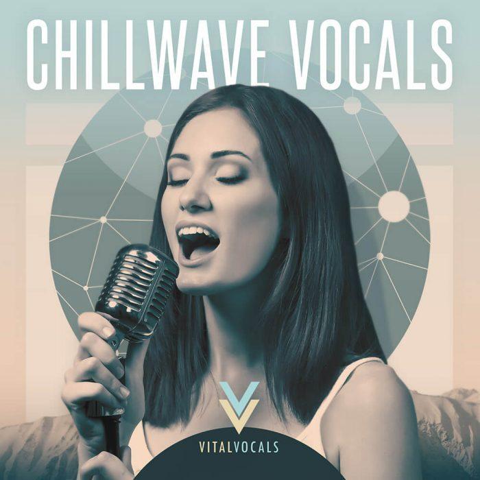 Vital Vocals Chillwave Vocals