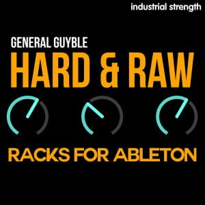 Industrial Strength General Guyble Hard & Raw Racks for Ableton