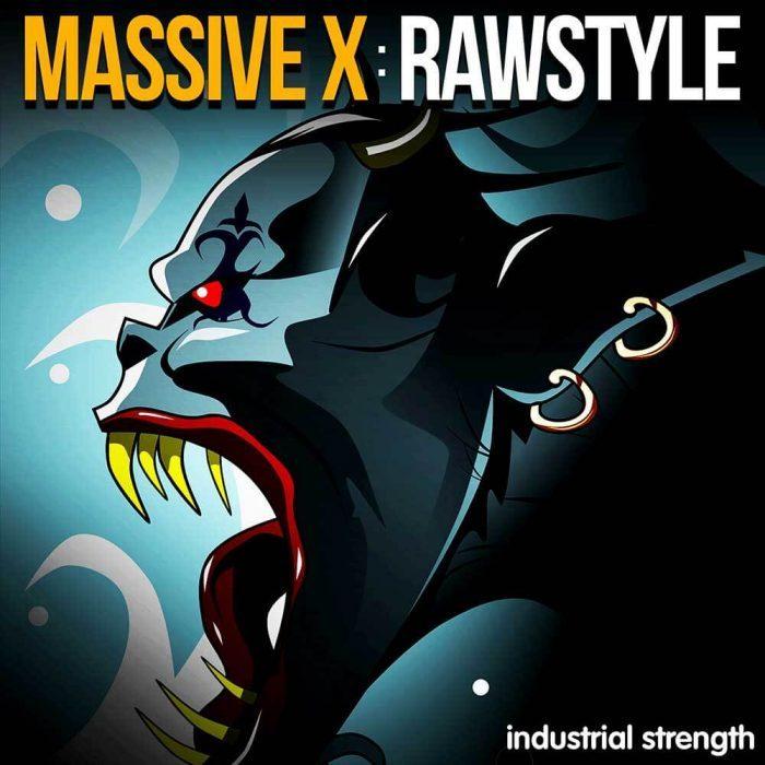 Industrial Strength Massive X Rawstyle