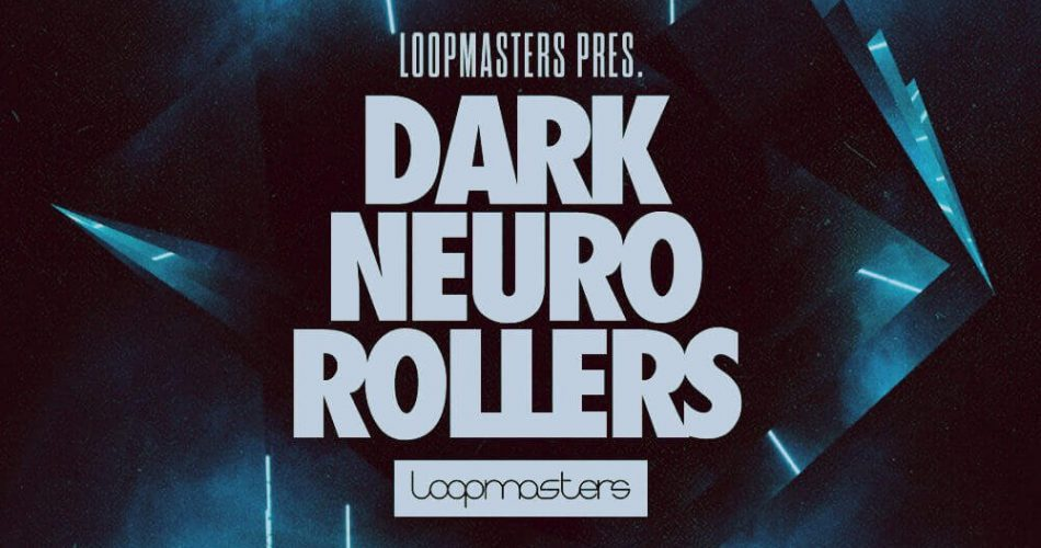 Loopmasters Dark Neuro Rollers