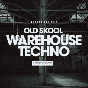 Loopmasters Old Skool Warehouse Techno