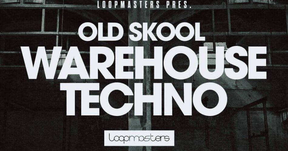 Loopmasters Old Skool Warehouse Techno