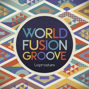 Loopmasters World Fusion Groove