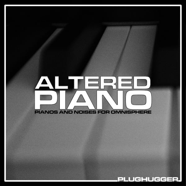 Plughugger Altered Pianos for Omnisphere