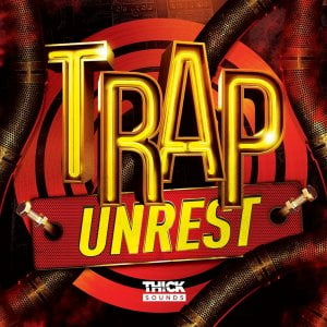 Thick Sounds Trap Unrest