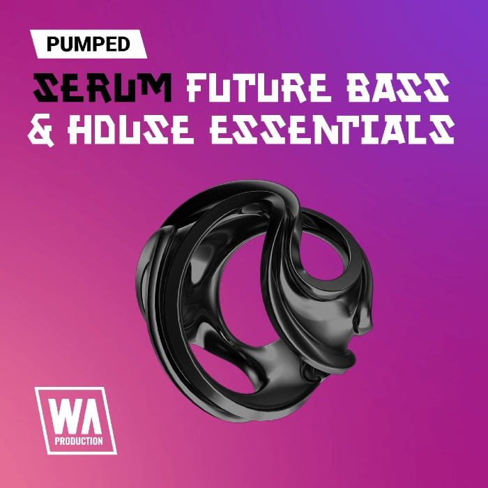 W. A. Production  Serum Future & Bass House Essentials