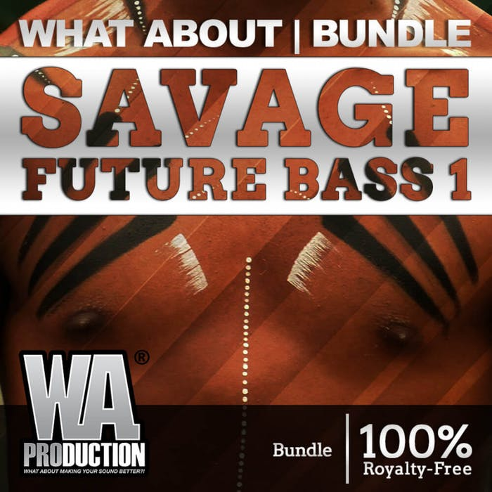 WA Production Savage Future Bass Bundle