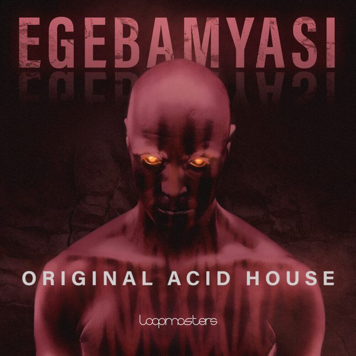 Loopmasters Egebamyasi Original Acid House