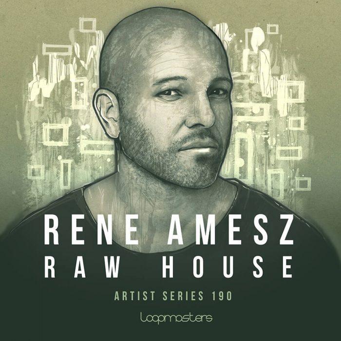 Loopmasters Rene Amesz Raw House