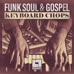 Looptone Funk Soul & Gospel Keyboard Chops