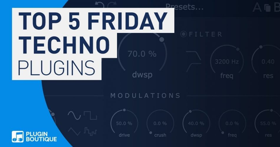 PIB Top 5 Friday Techno plugins