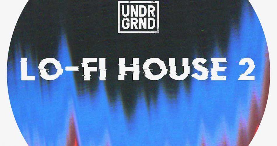 UNDRGRND LoFi House 2