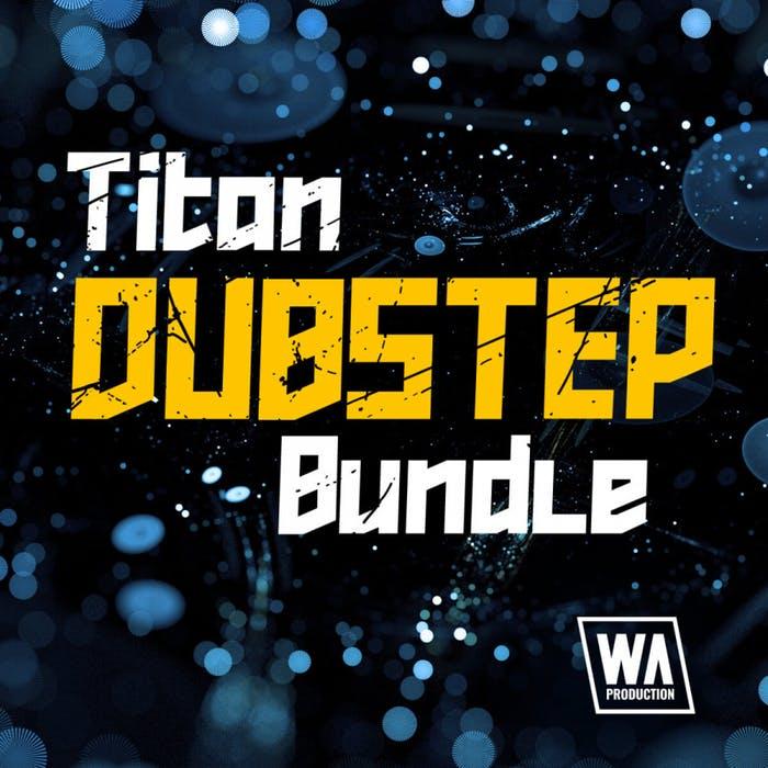 WA Production Titan Dubstep Bundle
