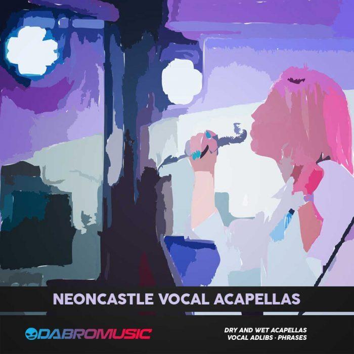Dabro Music Neoncastle Vocal Acapellas
