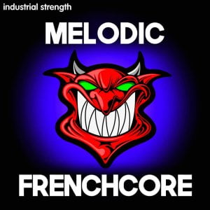 Industrial Strength Melodic Frenchcore