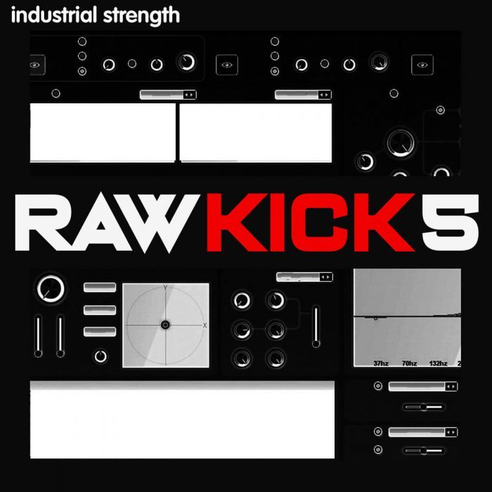 Industrial Strength Raw Kick 5