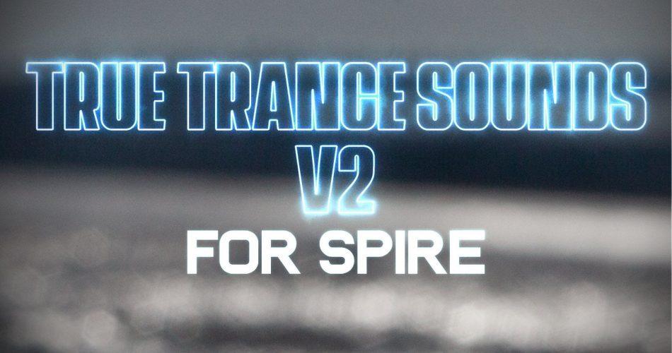 NatLife True Trance Sounds V2 for Spire