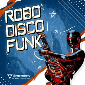 Singomakers Robo Disco Funk