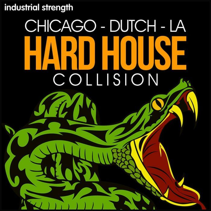 Industrial Strength Chicago Dutch LA House House Collision