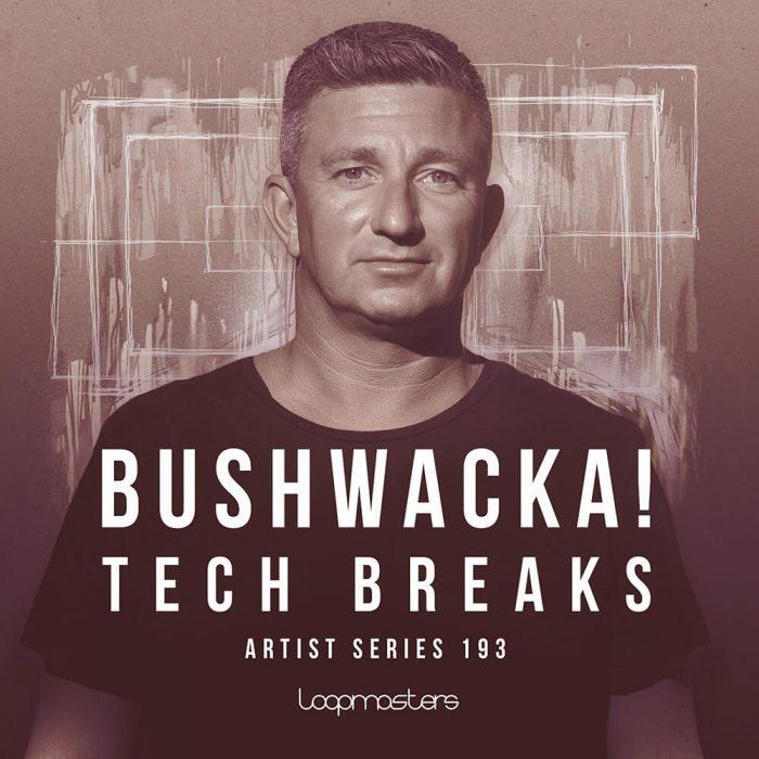 Loopmasters Bushwacka Tech Breaks