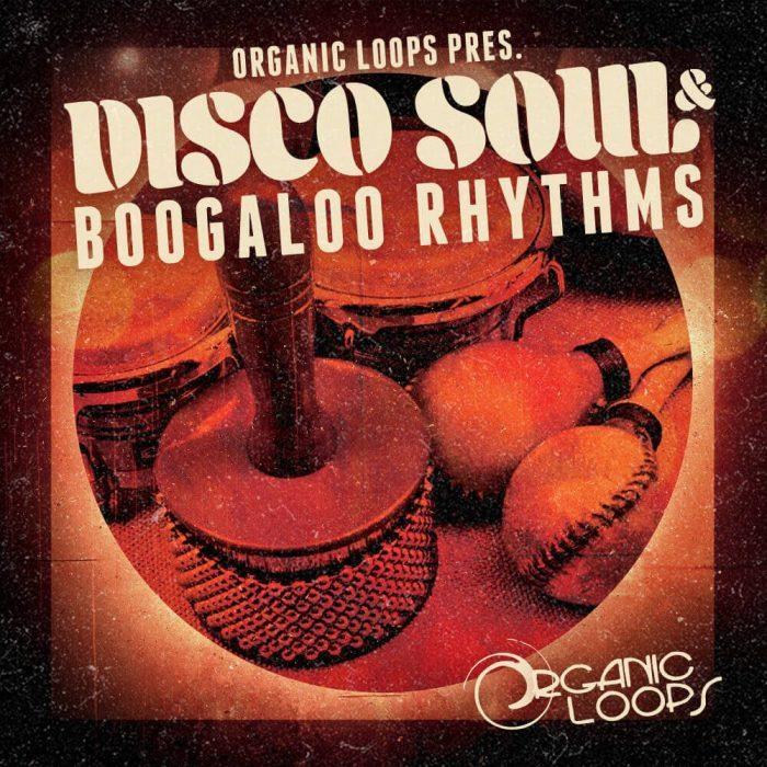Organic Loops Disco Soul & Boogaloo Rhythms