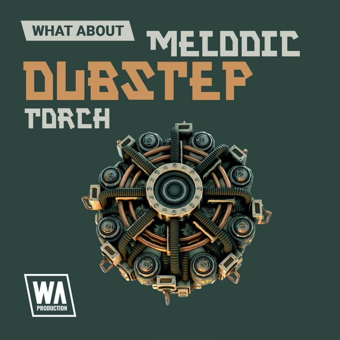 WA Production What About Melodic Dubstep Torch