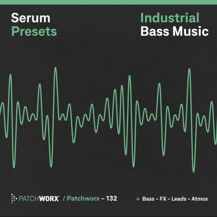 Patchworx Industrial Bass Music for Serum