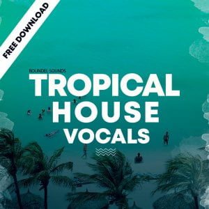 Roundel Sounds Tropical House Vocals