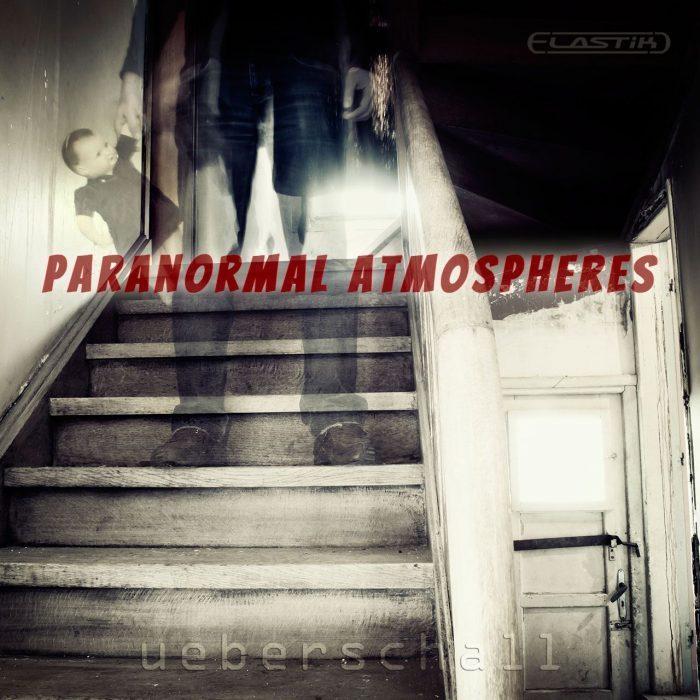 Ueberschall Paranomral Atmospheres