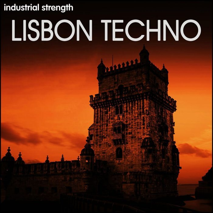 Industrial Strenght Lisbon Techno
