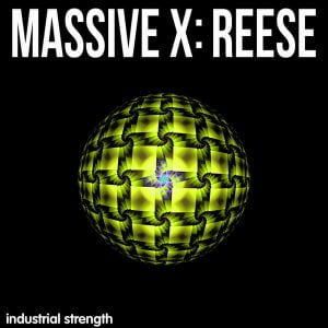 Industrial Strenght Massive X Reese