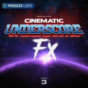 Producer Loops Cinematic Underscore FX Vol 3