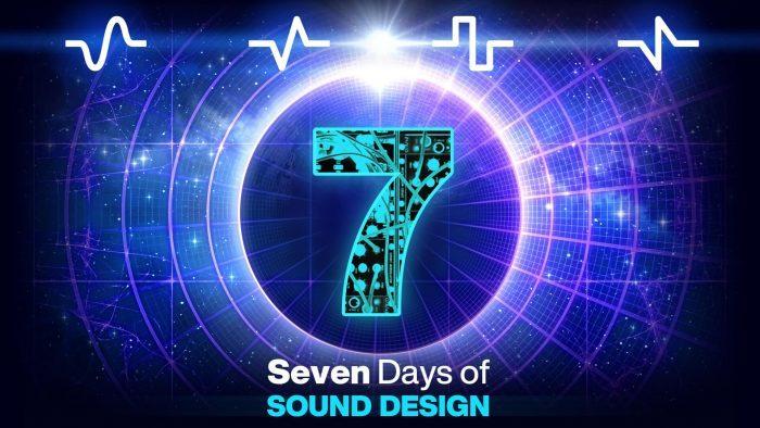 Seven Days of Sound Design