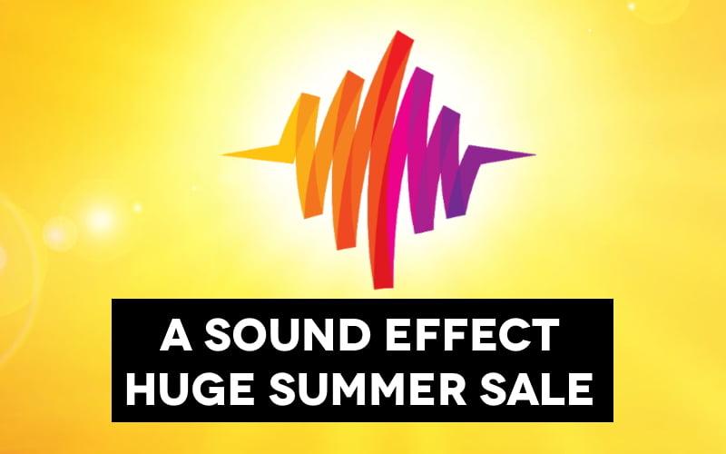 A Sound Effect Huge Summer Sale