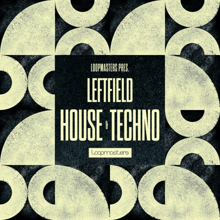 Loopmasters Leftfield House and Techno