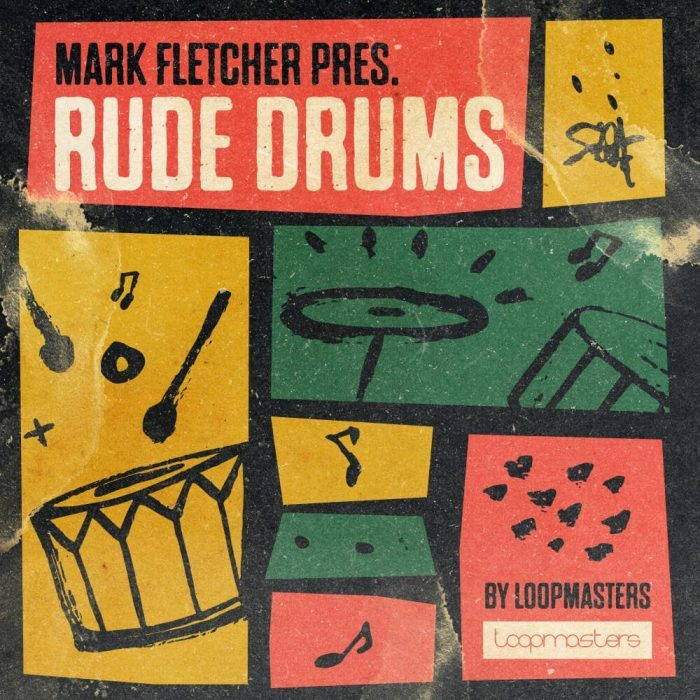 Loopmasters Mark Fletcher Rude Drums