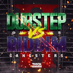 Thick Sounds Dubstep Outlaws Vs Riddim Gangsters 2