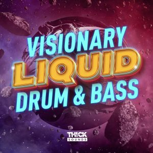 Thick Sounds Visionary Liquid Drum and Bass