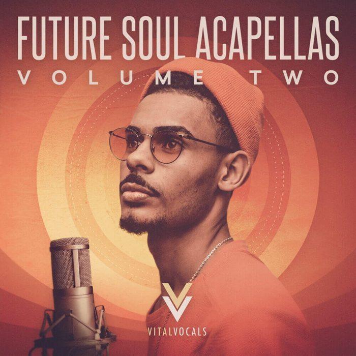 Vital Vocals Future Soul Acapellas Vol 2
