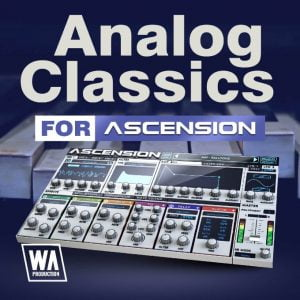 WA Production Analog Classics for Ascension