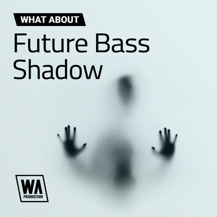 WA Production Future Bass Shadow