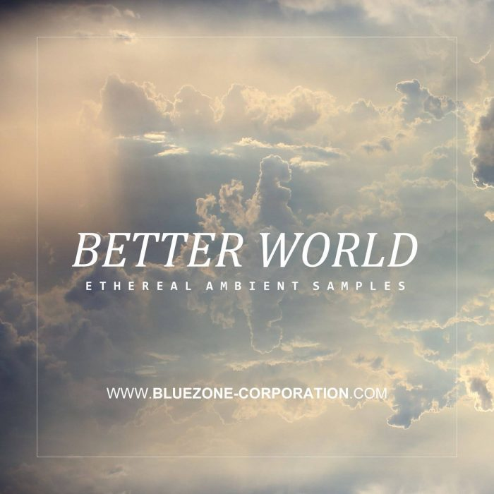 Bluezone Better World Ethereal Amient Samples