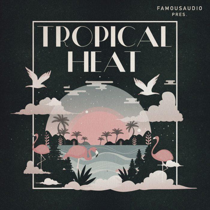 Famous Audio Tropical Heat