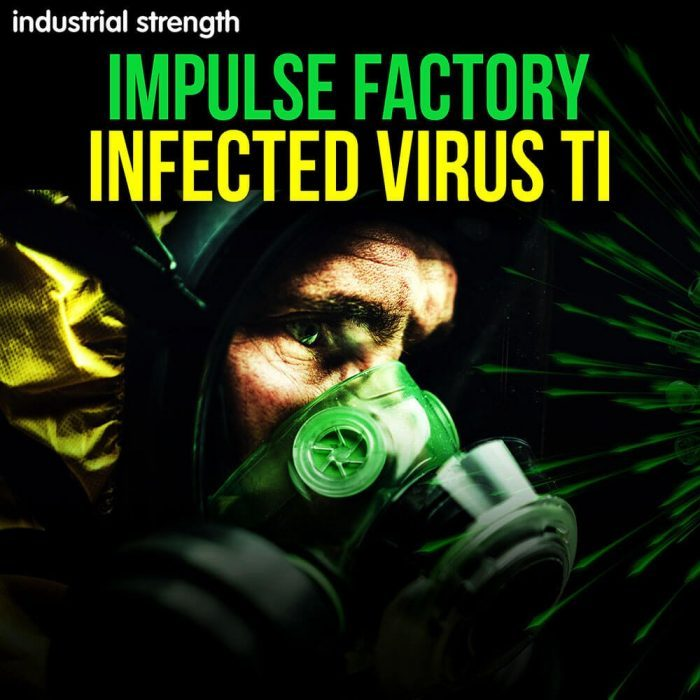 Industrial Strength Impulse Factory Infected Virus TI