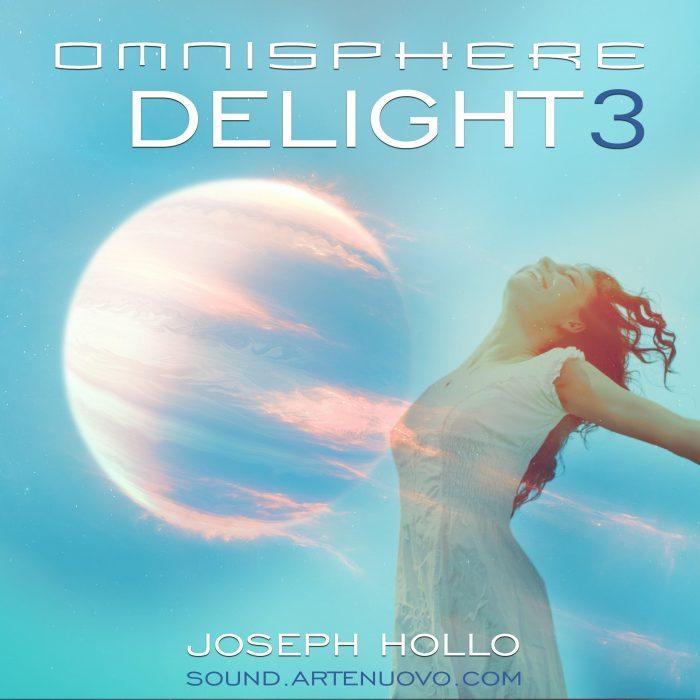 Jospeh Hollo Delight 3 for Omnisphere
