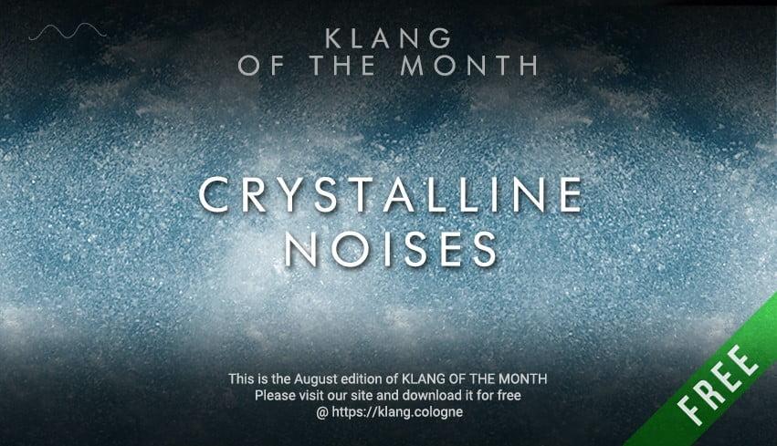 Klang Crystalline Noises
