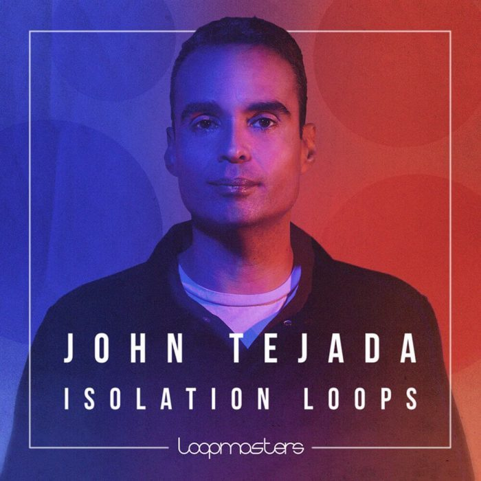 Loopmasters John Tejada Isolation Loops
