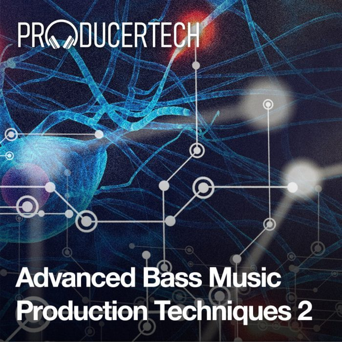 Producertech Advanced Bass Music Production Techniques 2