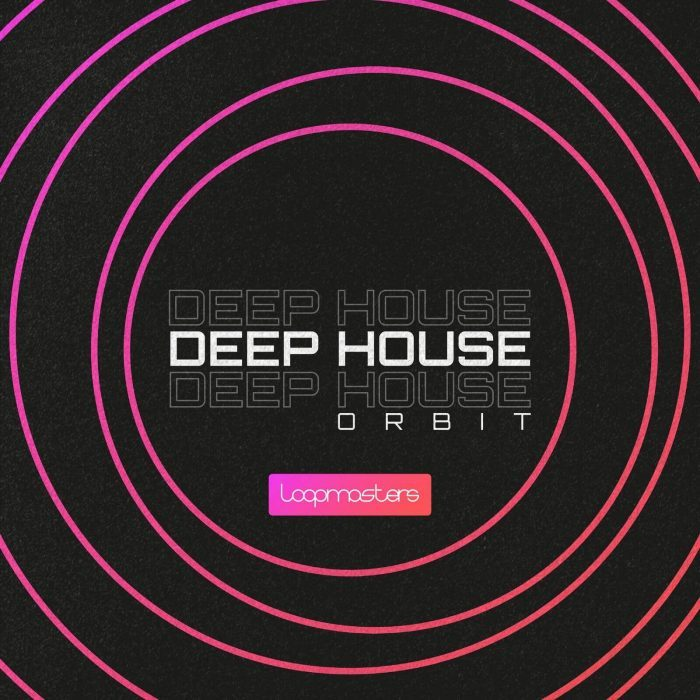 Loopmasters Deep House Orbit