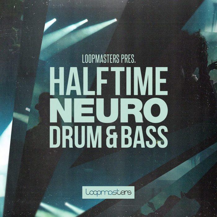 Loopmasters Halftime Neuro Drum & Bass